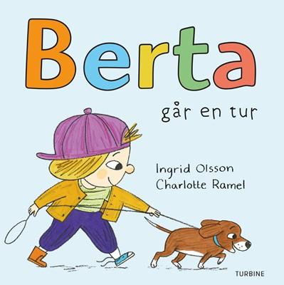 Berta går en tur Ingrid Olsson 9788740661187