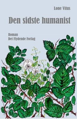 Den sidste humanist Lone Vitus 9788797082959