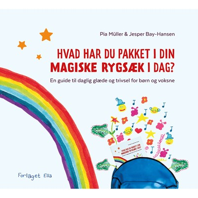 Hvad har du pakket i din magiske rygsæk i dag? Pia Müller, Jesper Bay-Hansen 9788799853298