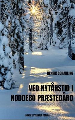 Ved nytårstid i Nøddebo Præstegård Henrik Scharling 9788793763203