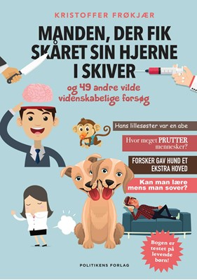Manden, der fik skåret sin hjerne i skiver Kristoffer Frøkjær 9788740052671
