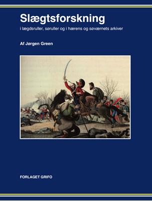 Slægtsforskning i lægdsruller, søruller og i hærens og søværnets arkiver Jørgen Green 9788789466071