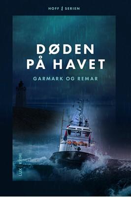 Døden på havet Morten Remar, David Garmark, Stephan Garmark 9788793796355