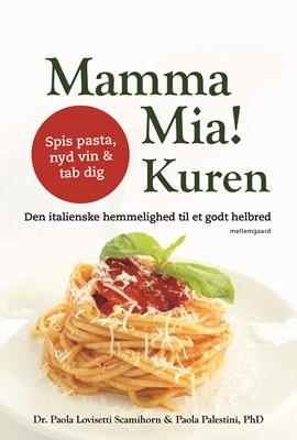 Mamma Mia! Kuren  Paola  Palestini, Paola Lovisetti  Scamihorn 9788772370835