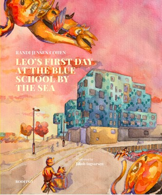 Leo's first day at the blue school by the sea Randi Jensen Cohen 9788797150900
