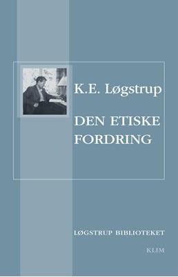 Den etiske fordring Knud Ejler Løgstrup 9788772045924