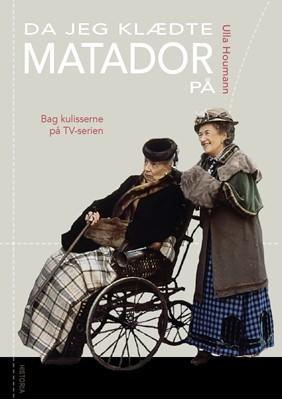 Da jeg klædte Matador på Ulla Houmann 9788793846289