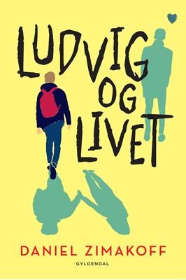 Ludvig og livet Daniel Zimakoff 9788702304480