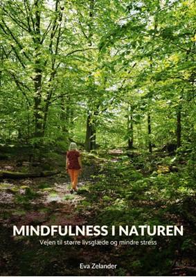 Mindfulness i naturen Eva  Zelander 9788793716438