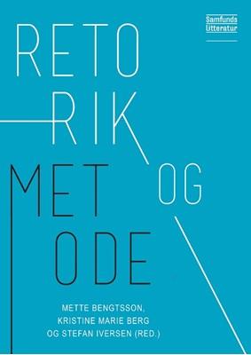 Retorik og metode Stefan Iversen (red.), Kristine Marie Berg, Mette Bengtsson 9788759335208