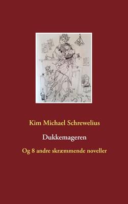 Dukkemageren Kim Michael Schrewelius 9788743017622