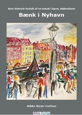 Bænk i Nyhavn Rikke Aarøe Carlsen 9788794001052