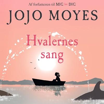 Hvalernes sang Jojo Moyes 9788763844079