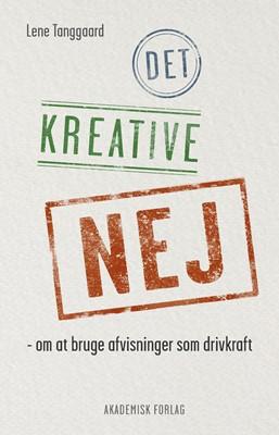 Det kreative nej Lene Tanggaard 9788750054146