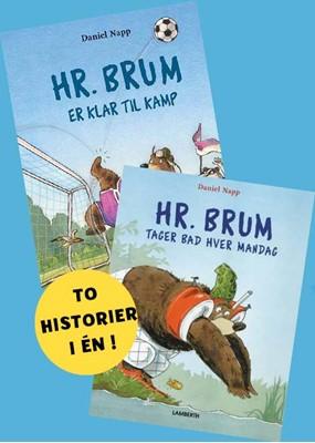 Hr. Brum er klar til kamp og Hr. Brum tager bad hver mandag Daniel Napp 9788772247779