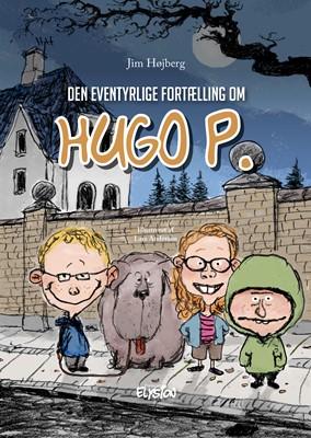 Den eventyrlige fortælling om Hugo P Jim Højberg 9788772148076