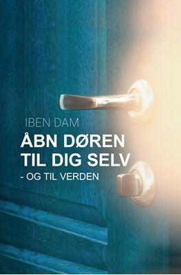 Åbn døren til dig selv - og til verden Iben Dam 9788797223024