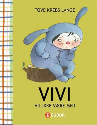 Vivi vil ikke være med Tove krebs Lange 9788793608795