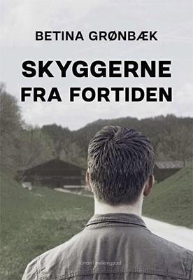 Skyggerne fra fortiden Betina Grønbæk 9788772188997