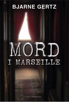 Mord i Marseille Bjarne Gertz 9788772189321