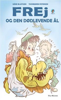 Frej og den dødlevende ål Kåre Bluitgen 9788772270876