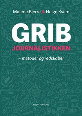 Grib journalistikken Malene Bjerre, Helge Kvam 9788757445275