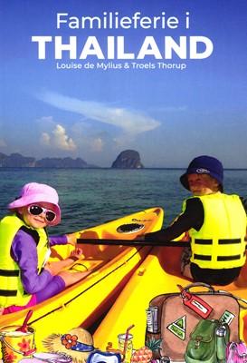 Familieferie i Thailand Troels Thorup, Louise de Mylius 9788797031803