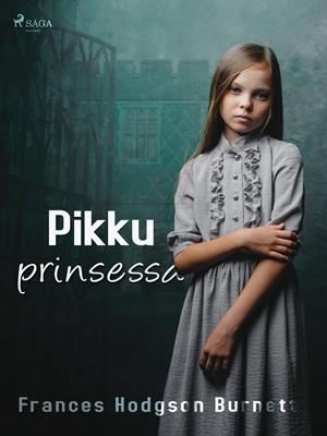 Pikku prinsessa Frances Hodgson Burnett 9788726303872