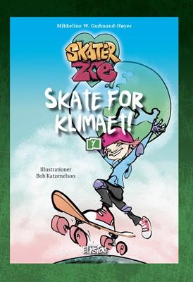 Skate for klimaet! Mikkeline W. Gudmand-Høyer 9788772149134