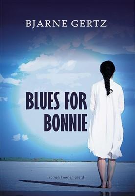 Blues for Bonnie Bjarne Gertz 9788772370507