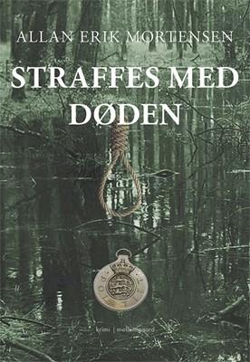 Straffes med døden Allan Erik Mortensen 9788772189987
