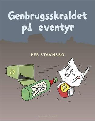 Genbrugsskraldet på eventyr Per Stavnsbo 9788772189468