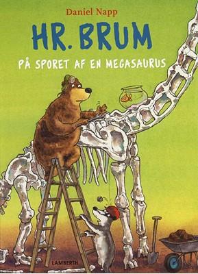 Hr. Brum på sporet af en Megasaurus Daniel Napp 9788772247731