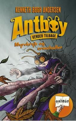 Antboy vender tilbage 1 - Myrekryb og ormehuller Kenneth Bøgh Andersen 9788763864220