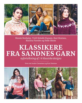 Klassikere fra Sandness Garn - nyfortolkning af 14 klassiske designs Ristiina Paredes, Kari Hestnes, Merete Norheim, Helle Slente, Tirill Ilebekk, Tirill Ilebekk Hansen 9788740661668