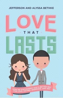 Love That Lasts Alyssa Bethke, Jefferson Bethke 9780718039189