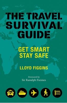The Travel Survival Guide Lloyd Figgins 9781841657929