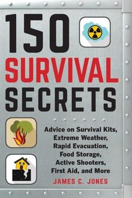150 Survival Secrets James C. Jones 9781510737785