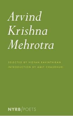 Arvind Krishna Mehrotra Arvind Krishna Mehrotra, Amit Chaudhuri 9781681374017