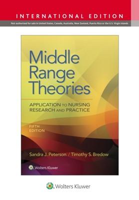 Middle Range Theories Timothy S. Bredow, Sandra Peterson 9781975154240