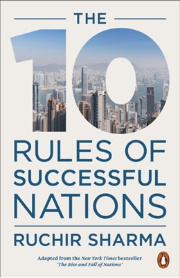 The 10 Rules of Successful Nations Ruchir Sharma 9780141988146