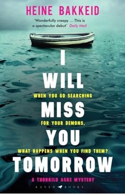 I Will Miss You Tomorrow Heine Bakkeid 9781526610744