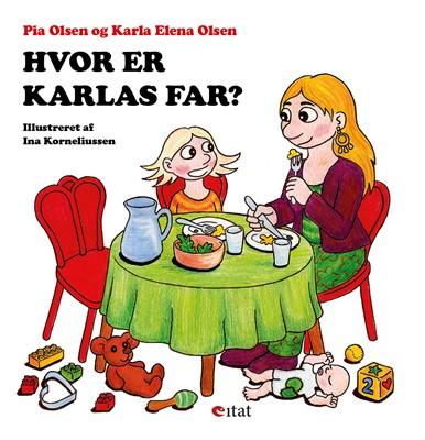 Hvor er Karlas far? Pia Olsen, Karla Elena Olsen 9788799803729