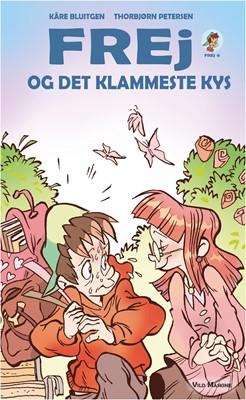 Frej og det klammeste kys Kåre Bluitgen 9788772270654