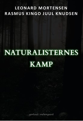 Naturalisternes kamp  Rasmus Kingo Juul  Knudsen, Leonard  Mortensen 9788772371115