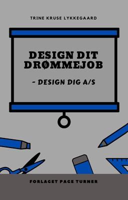 Design dit Drømmejob Trine Kruse Lykkegaard 9788797221204