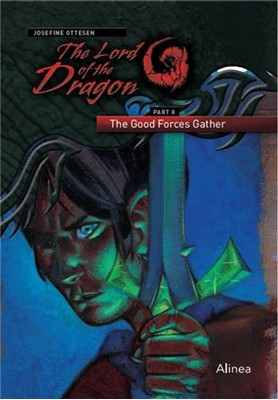 The Lord of the Dragon 8. The Good Forces Gather Josefine Ottesen 9788723546876