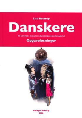 Danskere - En lærebog i dansk for udlændinge på mellemtrinnet. Opgaveløsninger Lise Bostrup 9788792000552