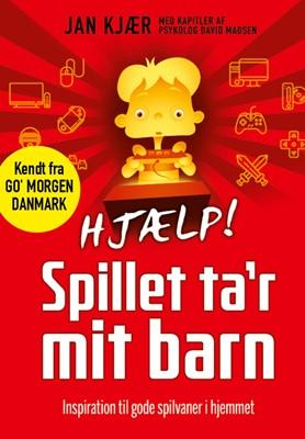HJÆLP! Spillet ta´r mit barn Jan Kjær 9788793231948