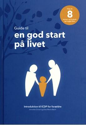 Guide til en god start på livet Annette Groot ig Else Marie Bech, Annette Groot, Else Marie Bech 9788799683352